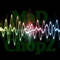 Mad Chopz